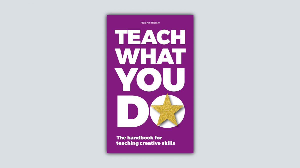 Teach What You Do – New Book Coming Soon!